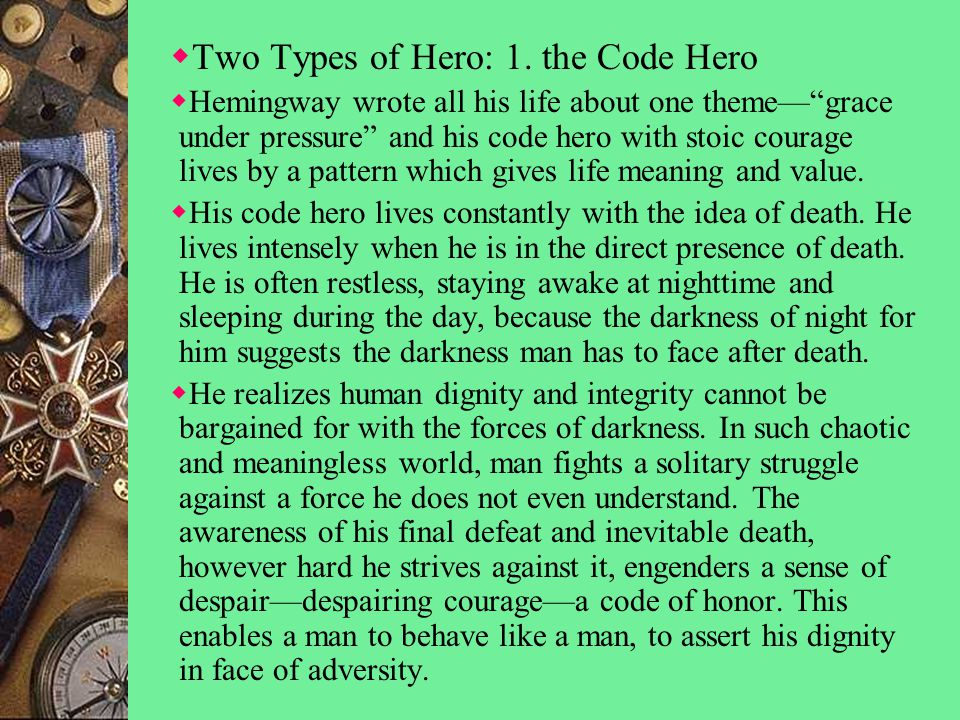  Two Types of Hero: 1.