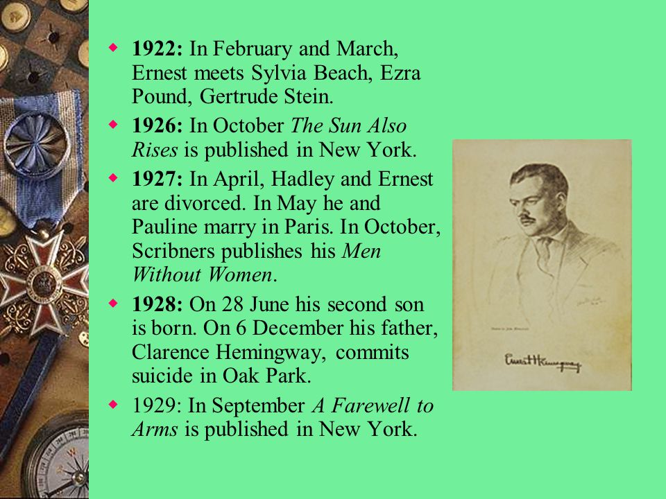  1922: In February and March, Ernest meets Sylvia Beach, Ezra Pound, Gertrude Stein.
