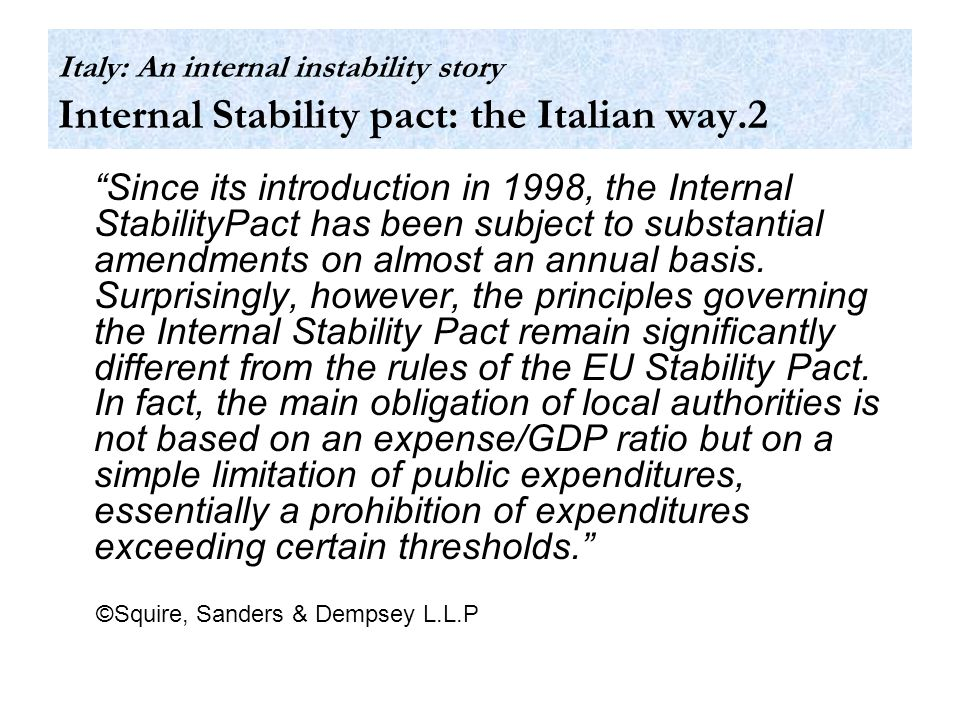 Since its introduction in 1998, the Internal StabilityPact has been subject to substantial amendments on almost an annual basis.