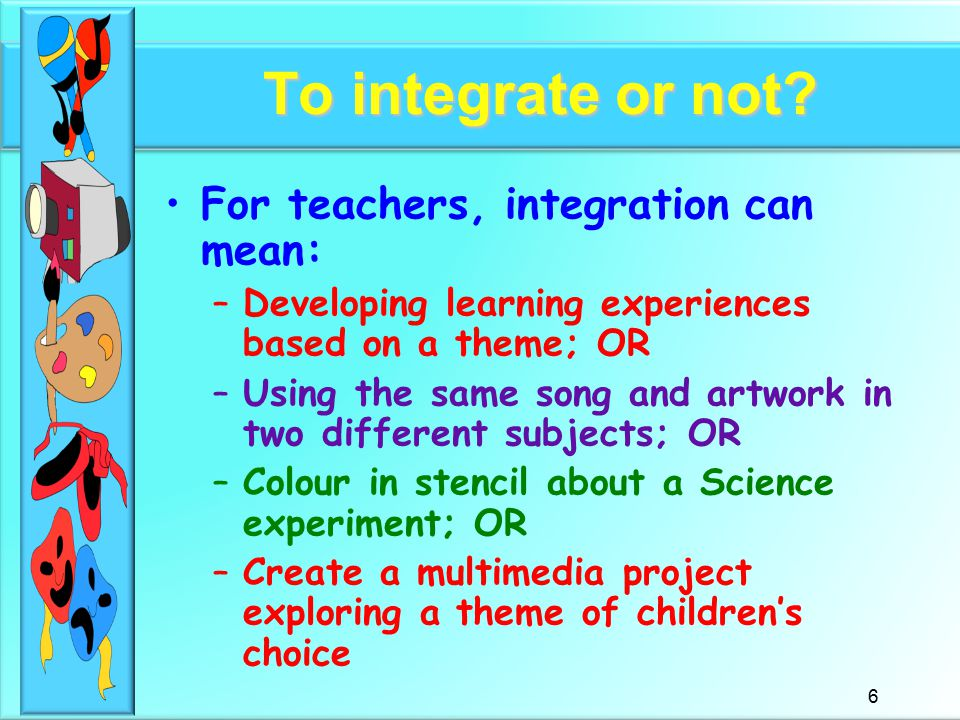 6 To integrate or not.