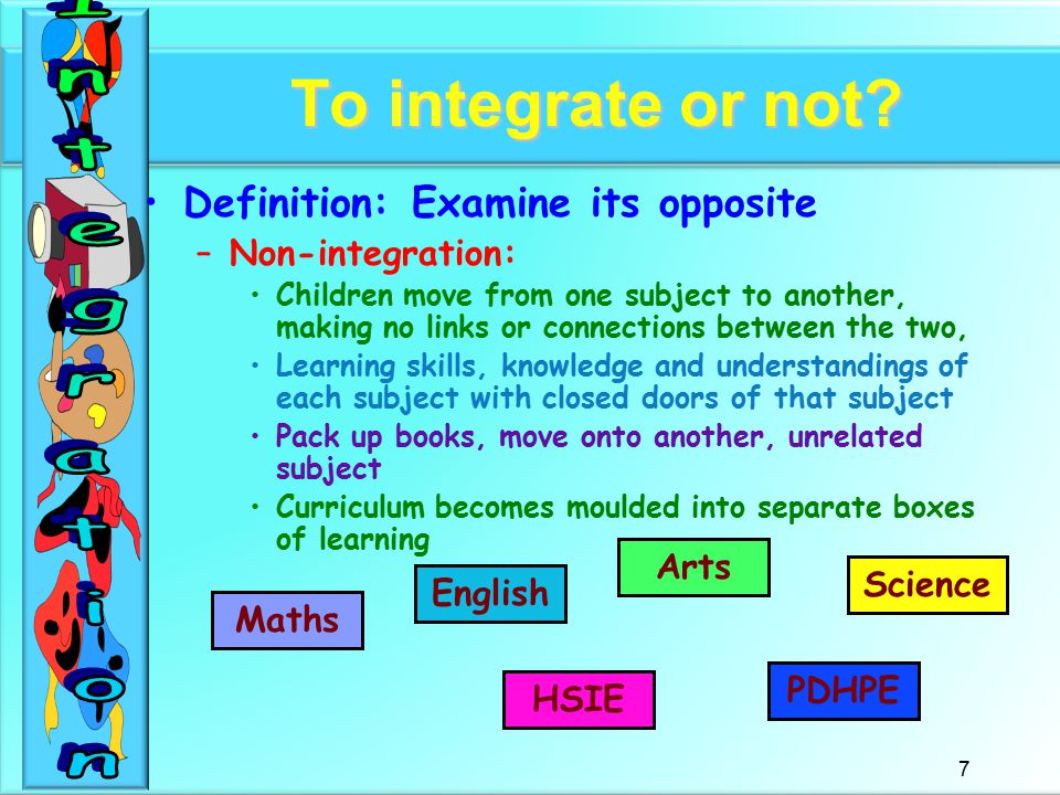 8 To integrate or not.