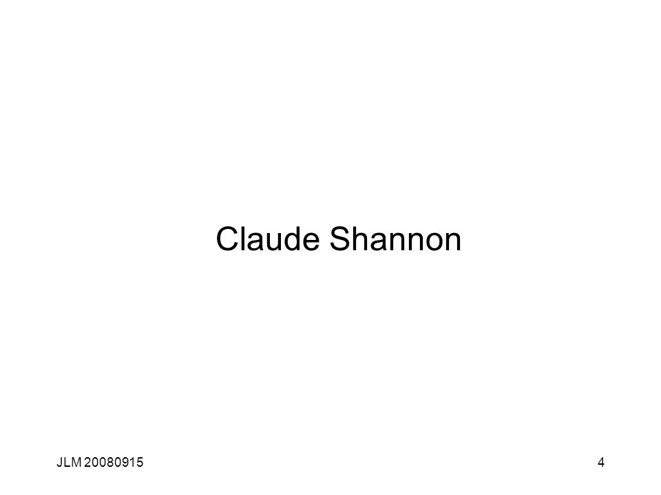 JLM 200809154 Claude Shannon