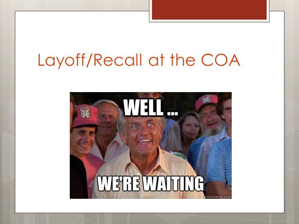 Layoff/Recall at the COA