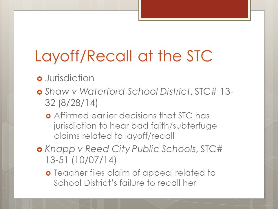 Layoff/Recall at the STC  Knapp v Reed City Public Schools, STC# 13-51 (10/07/14) (cont.)  Teacher taught adult & alt.