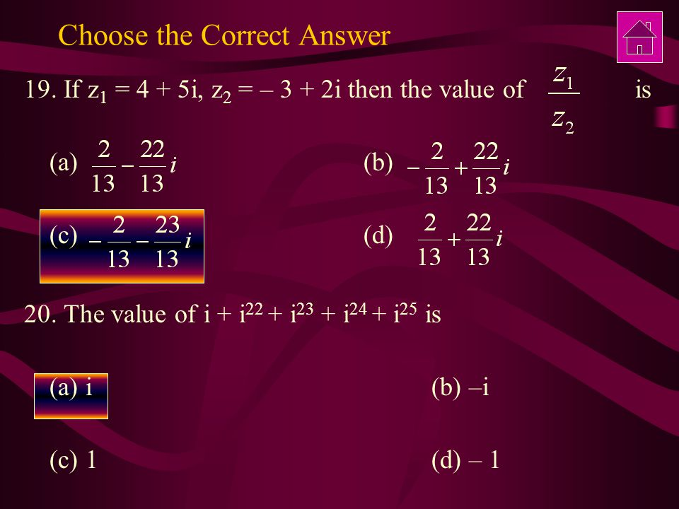 Choose the Correct Answer 19.