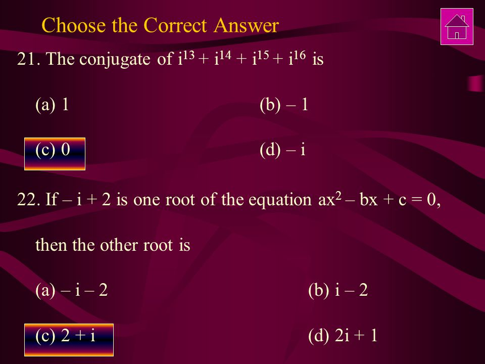 Choose the Correct Answer 21.