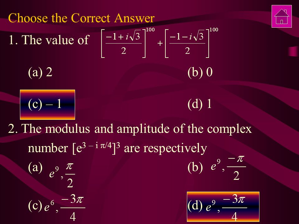 Choose the Correct Answer 1.The value of (a) 2 (b) 0 (c) – 1 (d) 1 2.