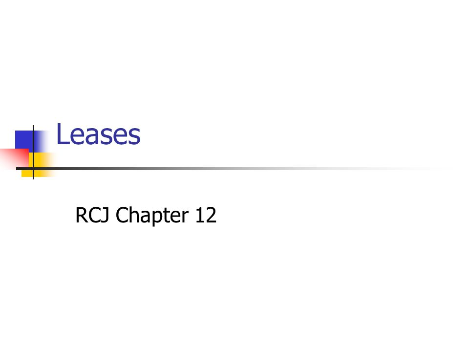 Leases RCJ Chapter 12