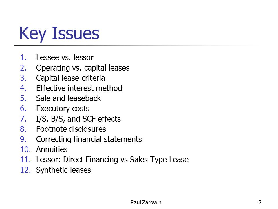 Paul Zarowin2 Key Issues 1.Lessee vs. lessor 2.Operating vs.