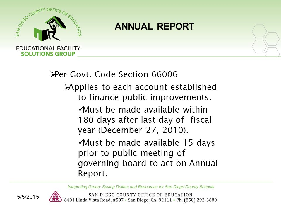 5/5/2015 ANNUAL REPORT  Per Govt. Code Section 66006  Applies to each account established to finance public improvements. Must be made available wit