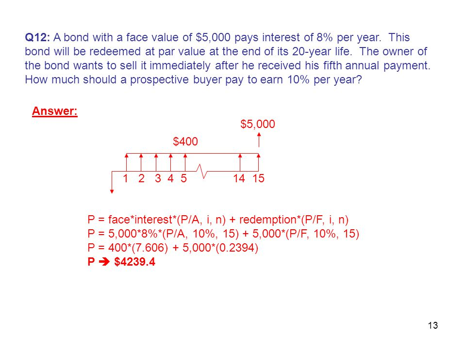 13 Q12: A bond with a face value of $5,000 pays interest of 8% per year.