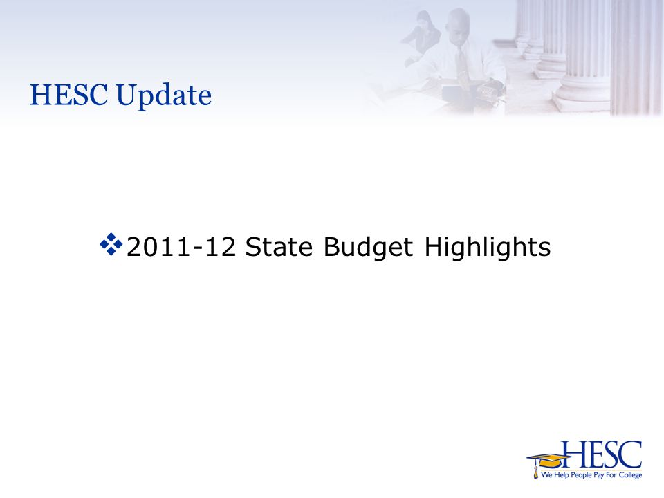 HESC Update v 2011-12 State Budget Highlights