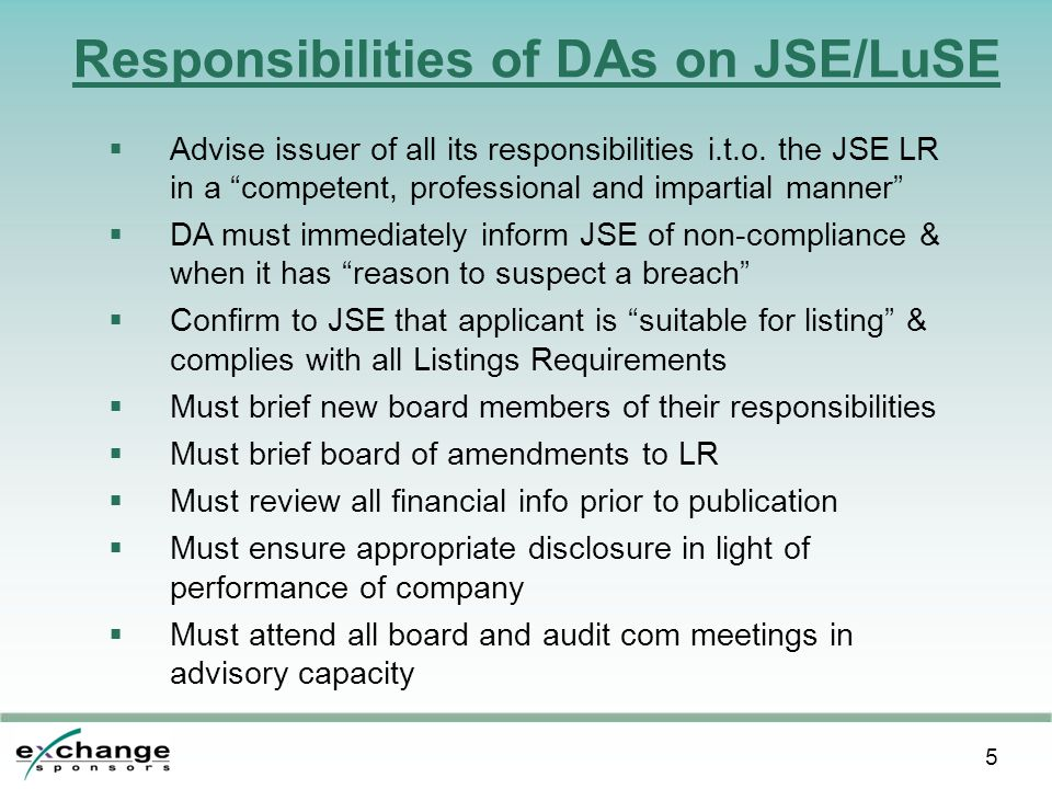 5 Responsibilities of DAs on JSE/LuSE  Advise issuer of all its responsibilities i.t.o.