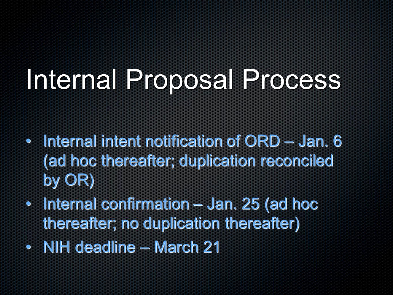Internal Proposal Process Internal intent notification of ORD – Jan.