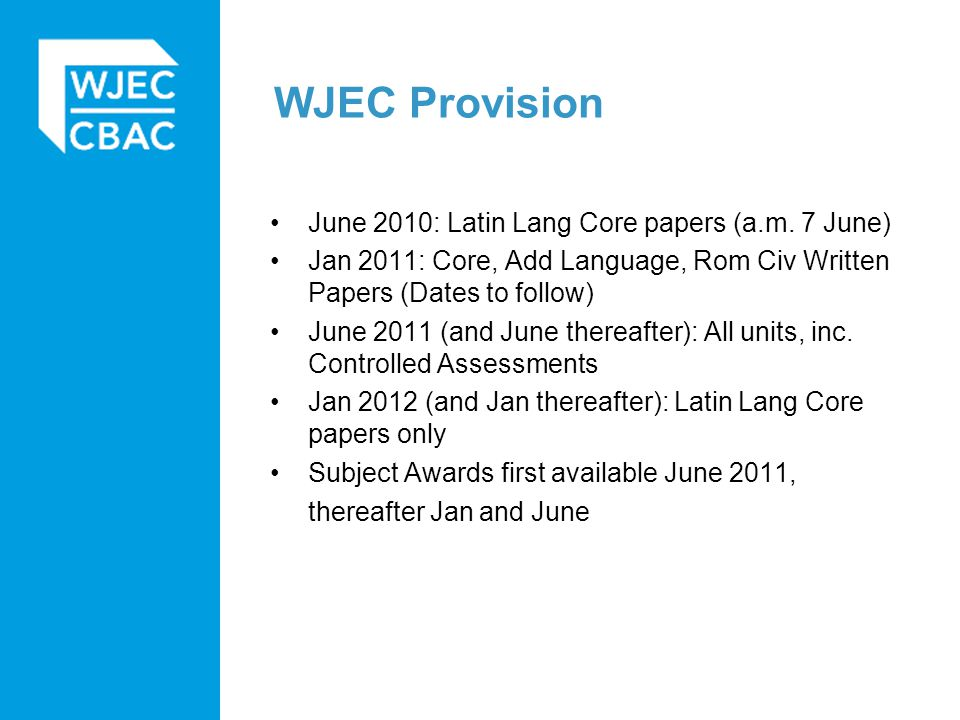 WJEC Provision June 2010: Latin Lang Core papers (a.m.