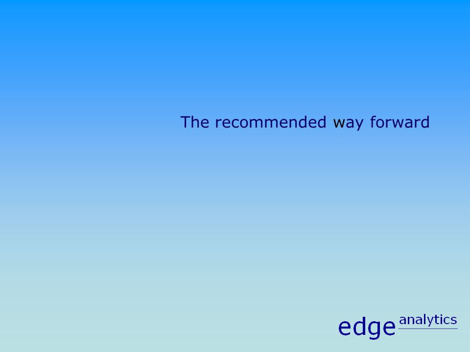 The recommended way forward