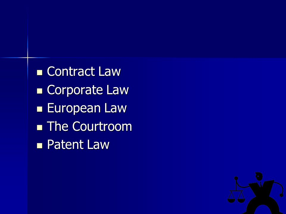 Contract Law Contract Law Corporate Law Corporate Law European Law European Law The Courtroom The Courtroom Patent Law Patent Law