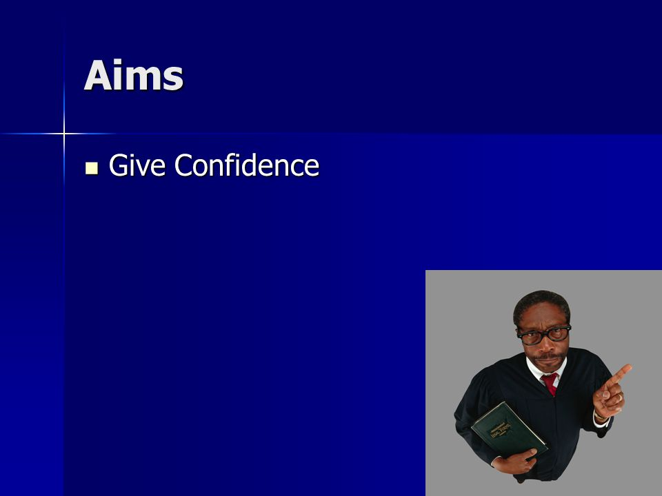 Aims Give Confidence Give Confidence