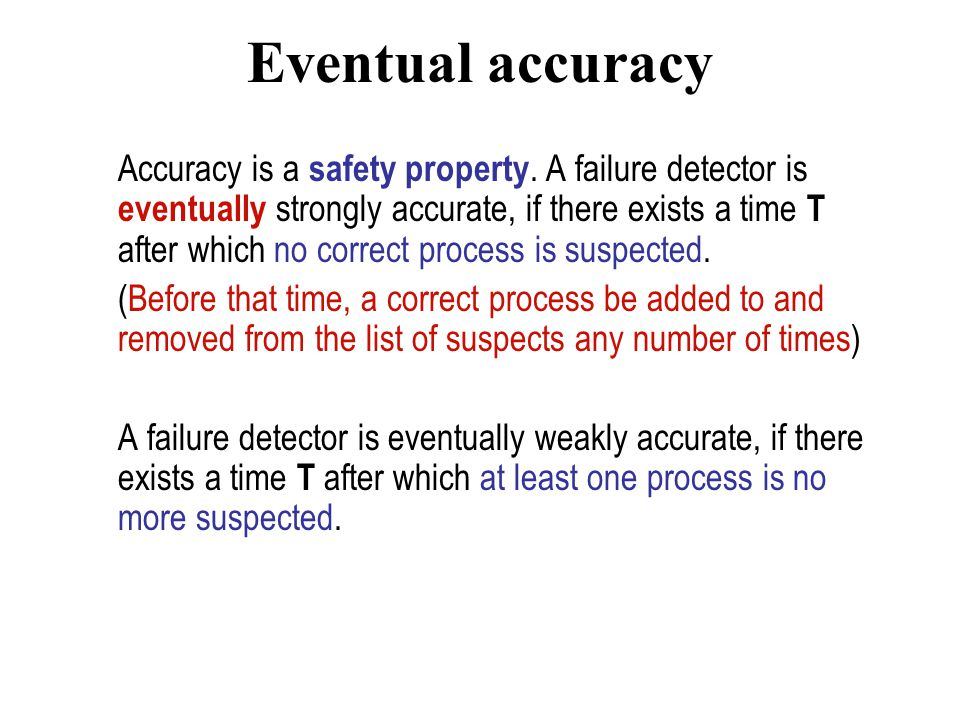 Eventual accuracy Accuracy is a safety property.