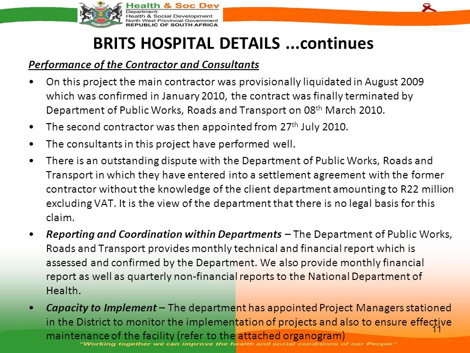 BRITS HOSPITAL DETAILS...continues Performance of the Contractor and Consultants On this project the main contractor was provisionally liquidated in A