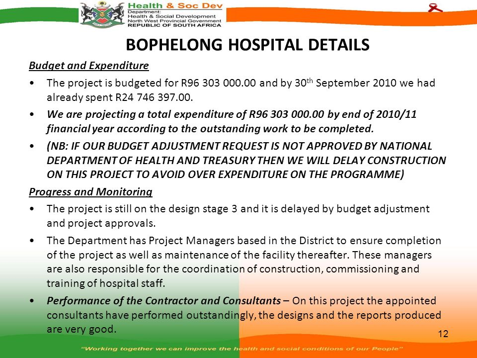 BOPHELONG HOSPITAL DETAILS Budget and Expenditure The project is budgeted for R96 303 000.00 and by 30 th September 2010 we had already spent R24 746