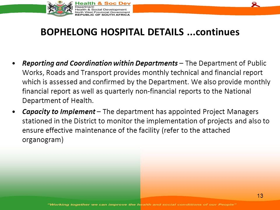BOPHELONG HOSPITAL DETAILS...continues Reporting and Coordination within Departments – The Department of Public Works, Roads and Transport provides mo