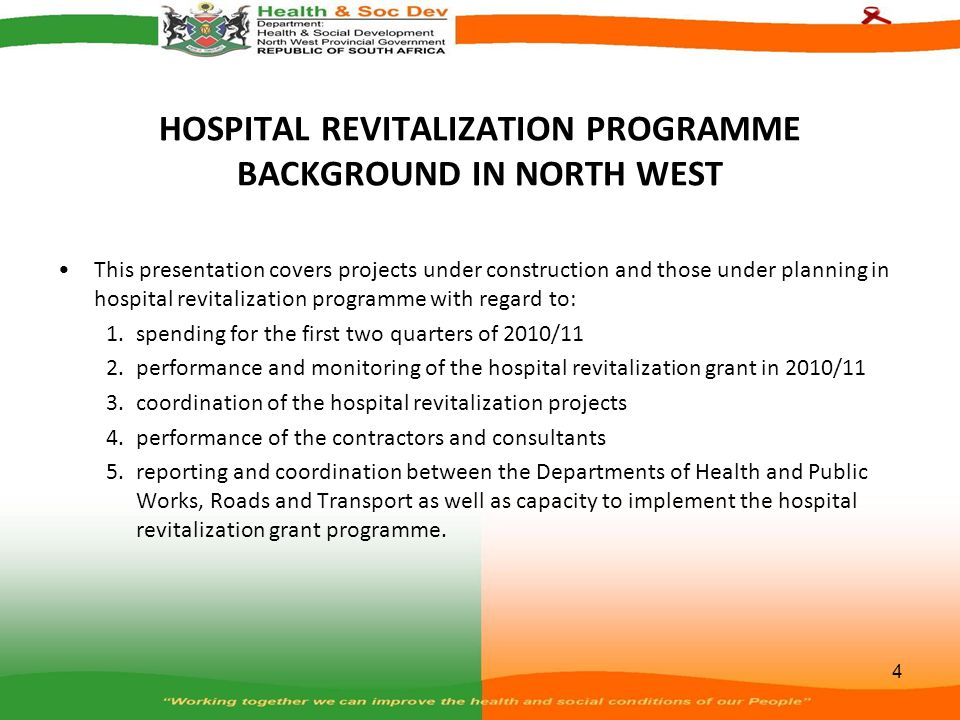 HOSPITAL REVITALIZATION PROGRAMME BACKGROUND IN NORTH WEST This presentation covers projects under construction and those under planning in hospital r