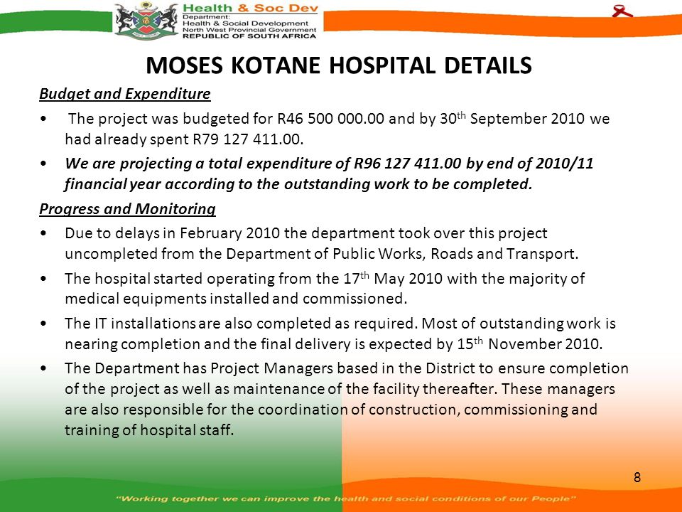 MOSES KOTANE HOSPITAL DETAILS...continues Performance of the Contractor and Consultants On this project the main contractor has failed to deliver the project in time and some of the installations were of poor quality.
