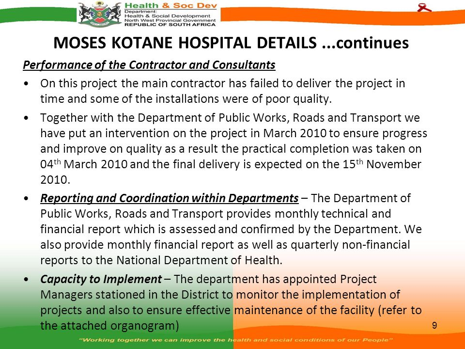 MOSES KOTANE HOSPITAL DETAILS...continues Performance of the Contractor and Consultants On this project the main contractor has failed to deliver the