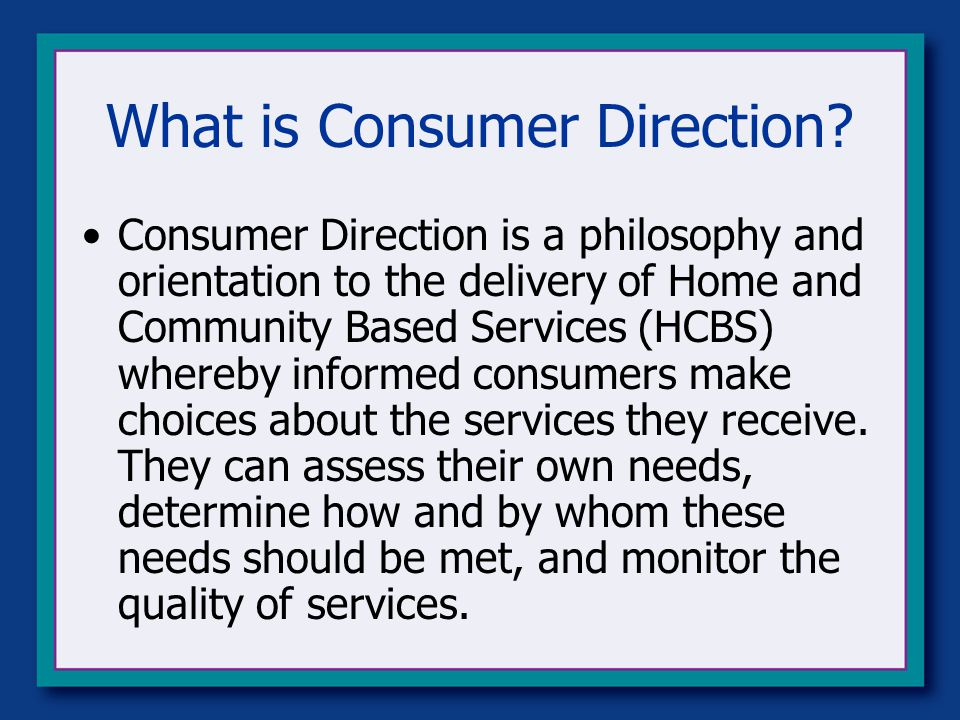 What is Consumer Direction.
