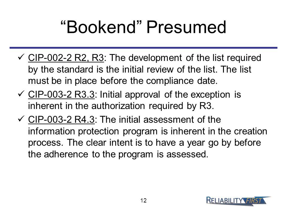 """Bookend"" Presumed CIP-002-2 R2, R3: The development of the list required by the standard is the initial review of the list. The list must be in place"
