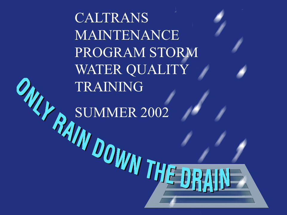 Sources of training: CalTrans CWEA WRPPN (P2 and Stormwater) IECA StormCon RWQCB/USEPA OTHERS