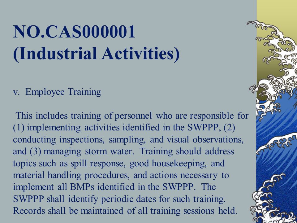 NPDES General Permits: NO.CAS000001 (Industrial Activities) NO.CAS000002 (Construction)