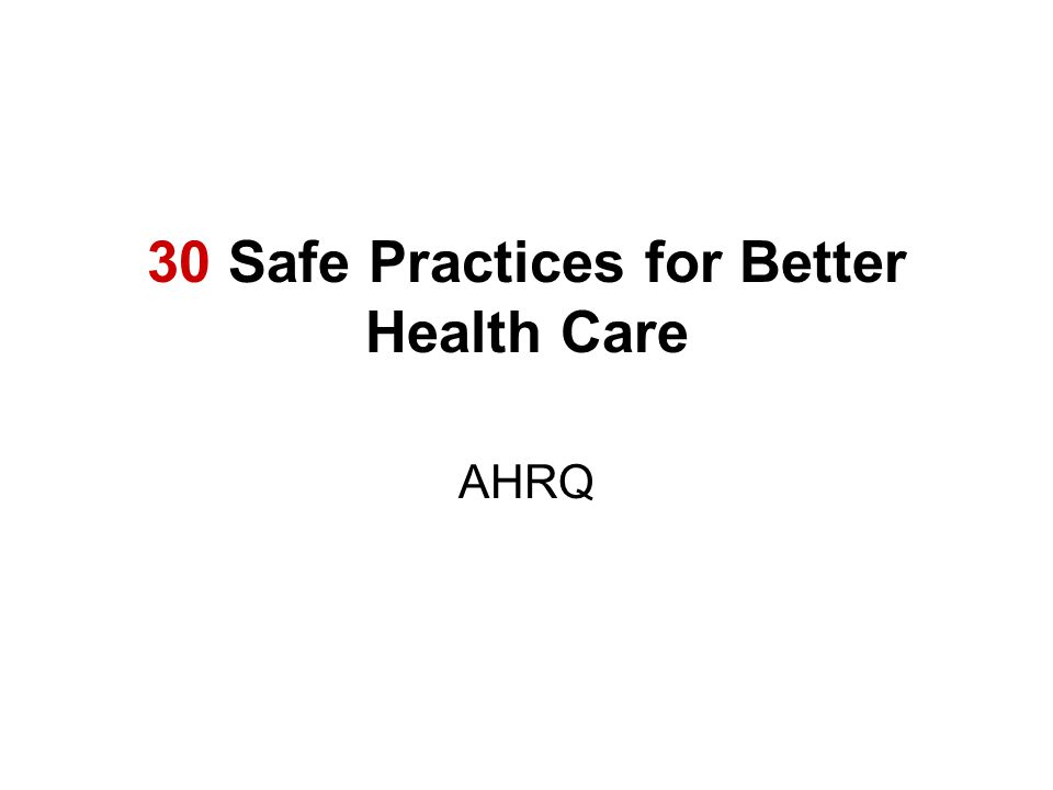 30 Safe Practices for Better Health Care AHRQ