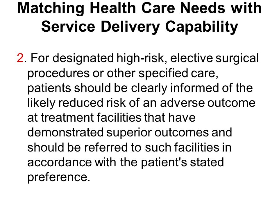 Matching Health Care Needs with Service Delivery Capability 2.