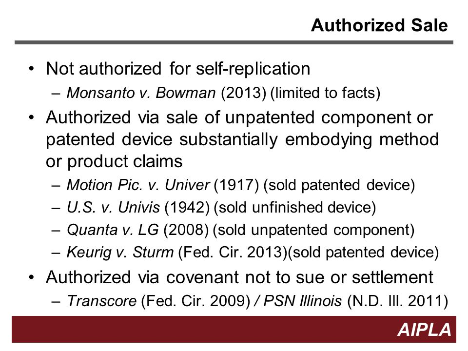 3 3 AIPLA Firm Logo Authorized Sale Not authorized for self-replication –Monsanto v.
