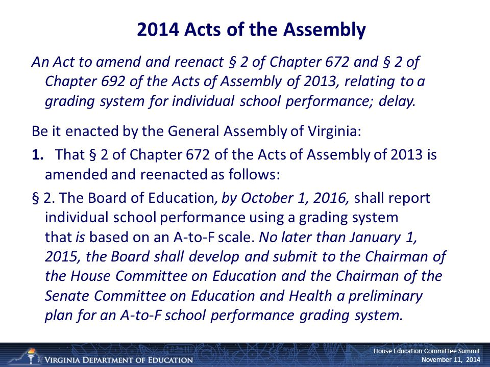 House Education Committee Summit November 11, 2014 An Act to amend and reenact § 2 of Chapter 672 and § 2 of Chapter 692 of the Acts of Assembly of 20
