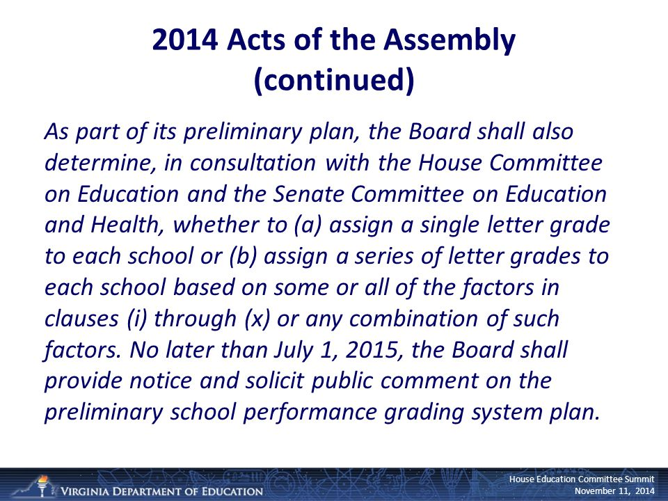 House Education Committee Summit November 11, 2014 As part of its preliminary plan, the Board shall also determine, in consultation with the House Com