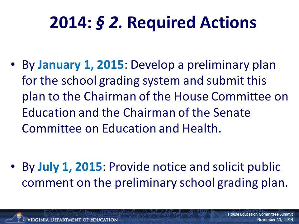 House Education Committee Summit November 11, 2014 2014: § 2.