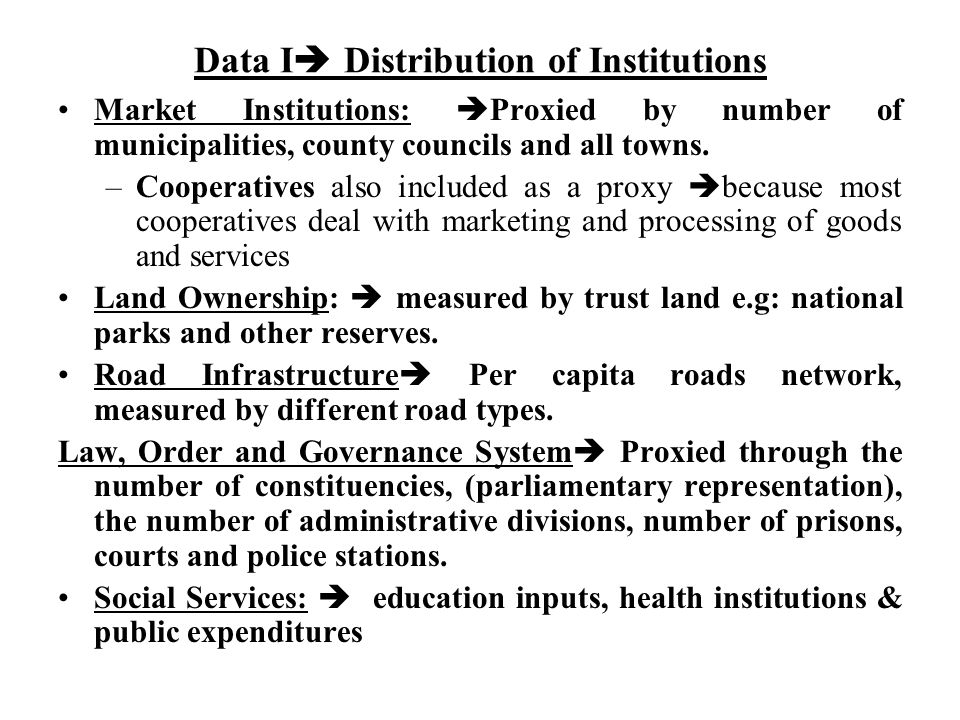 Data I  Distribution of Institutions Market Institutions:  Proxied by number of municipalities, county councils and all towns. –Cooperatives also in