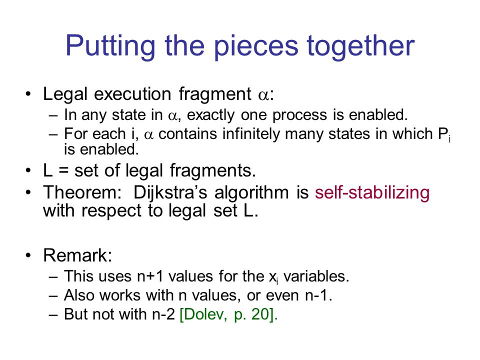 Putting the pieces together Legal execution fragment  : –In any state in , exactly one process is enabled.