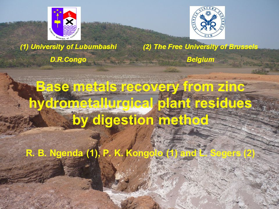 Base metals recovery from zinc hydrometallurgical plant residues by digestion method R. B. Ngenda (1), P. K. Kongolo (1) and L. Segers (2) (1) Univers