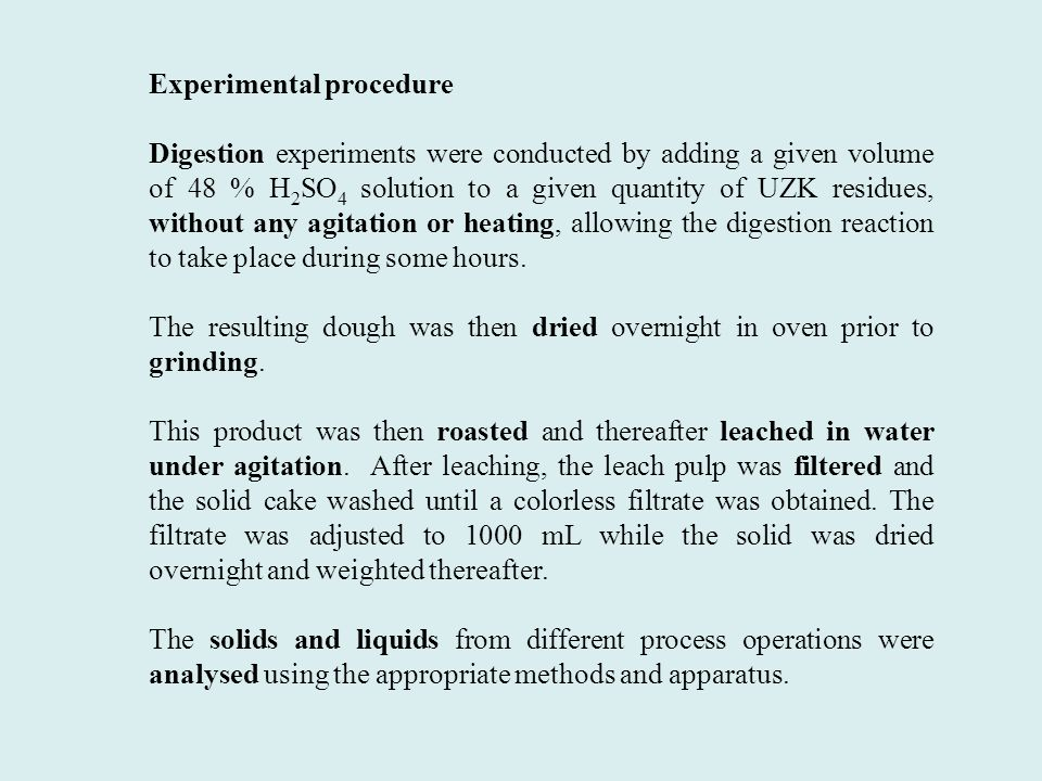 Experimental procedure Digestion experiments were conducted by adding a given volume of 48 % H 2 SO 4 solution to a given quantity of UZK residues, wi