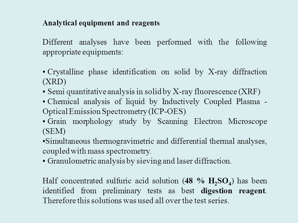 Analytical equipment and reagents Different analyses have been performed with the following appropriate equipments: Crystalline phase identification o