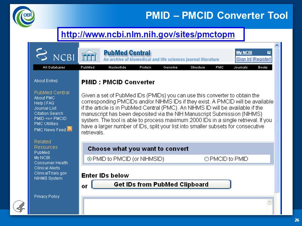26 http://www.ncbi.nlm.nih.gov/sites/pmctopm PMID – PMCID Converter Tool