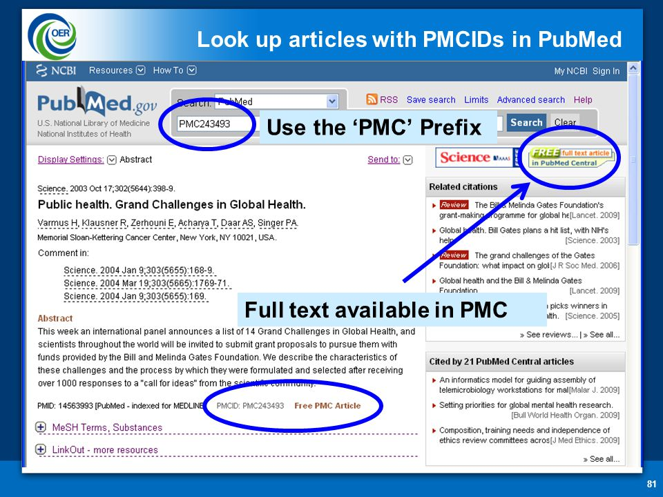 81 Look up articles with PMCIDs in PubMed Use the 'PMC' Prefix Full text available in PMC