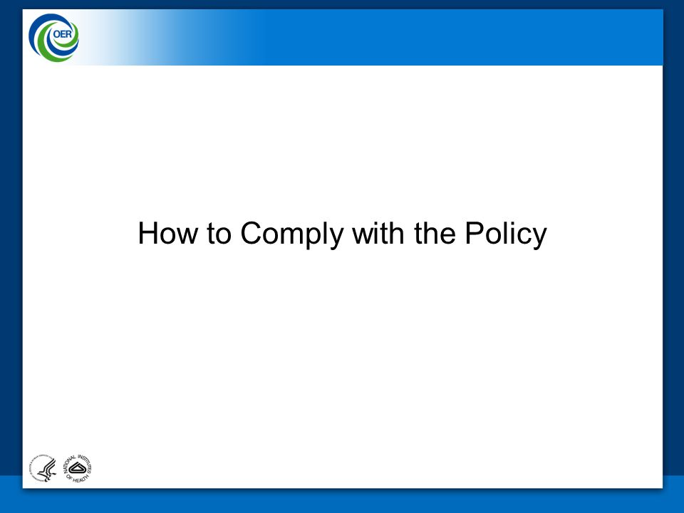 How to Comply with the Policy