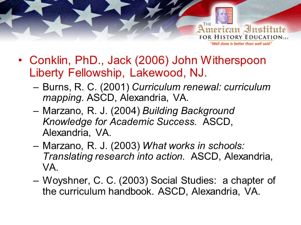 Conklin, PhD., Jack (2006) John Witherspoon Liberty Fellowship, Lakewood, NJ.