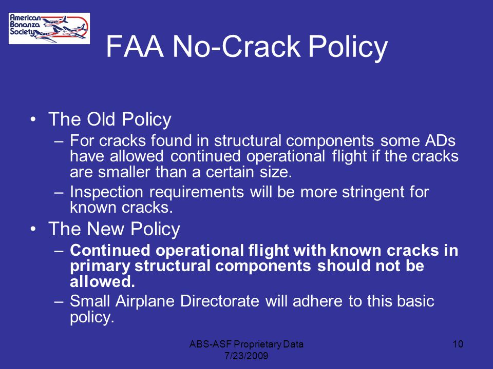 FAA No-Crack Policy The Old Policy –For cracks found in structural components some ADs have allowed continued operational flight if the cracks are sma