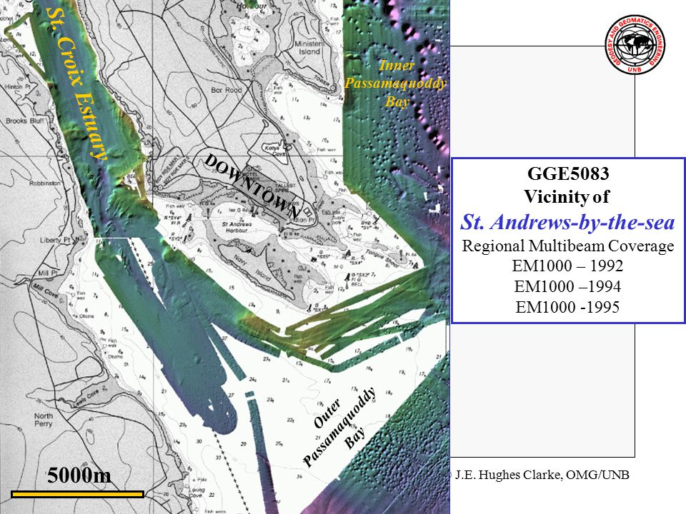 © J.E. Hughes Clarke, OMG/UNB GGE 5083 Hydrogrpahic Field Operations St.